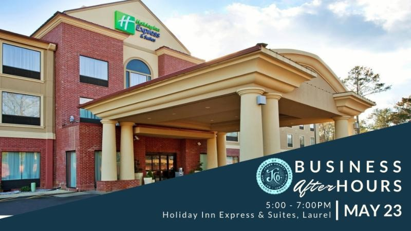 The City of Laurel, Holiday Inn Express & Suites Business After Hours & Open House