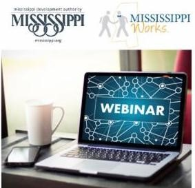 The City of Laurel, THE ENTREPRENEUR CENTER at the  Mississippi Development Authority Presents the 2019 Fall Webinar Series