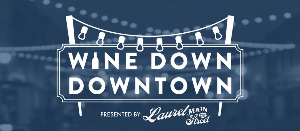 The City of Laurel, Wine Down Downtown